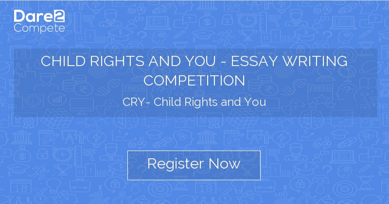 Library Essay In English Child Rights And You  Essay Writing Competition From Cry Child Rights And  You Research Essay Proposal also Persuasive Essay Topics For High School Students Child Rights And You  Essay Writing Competition From Cry Child  Thesis For Compare And Contrast Essay